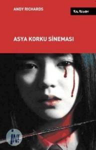Kalkedon Yayınları'ndan: Asya Korku Sineması 1 – Asya Korku Sinemasi Andy Richards 36626434 0