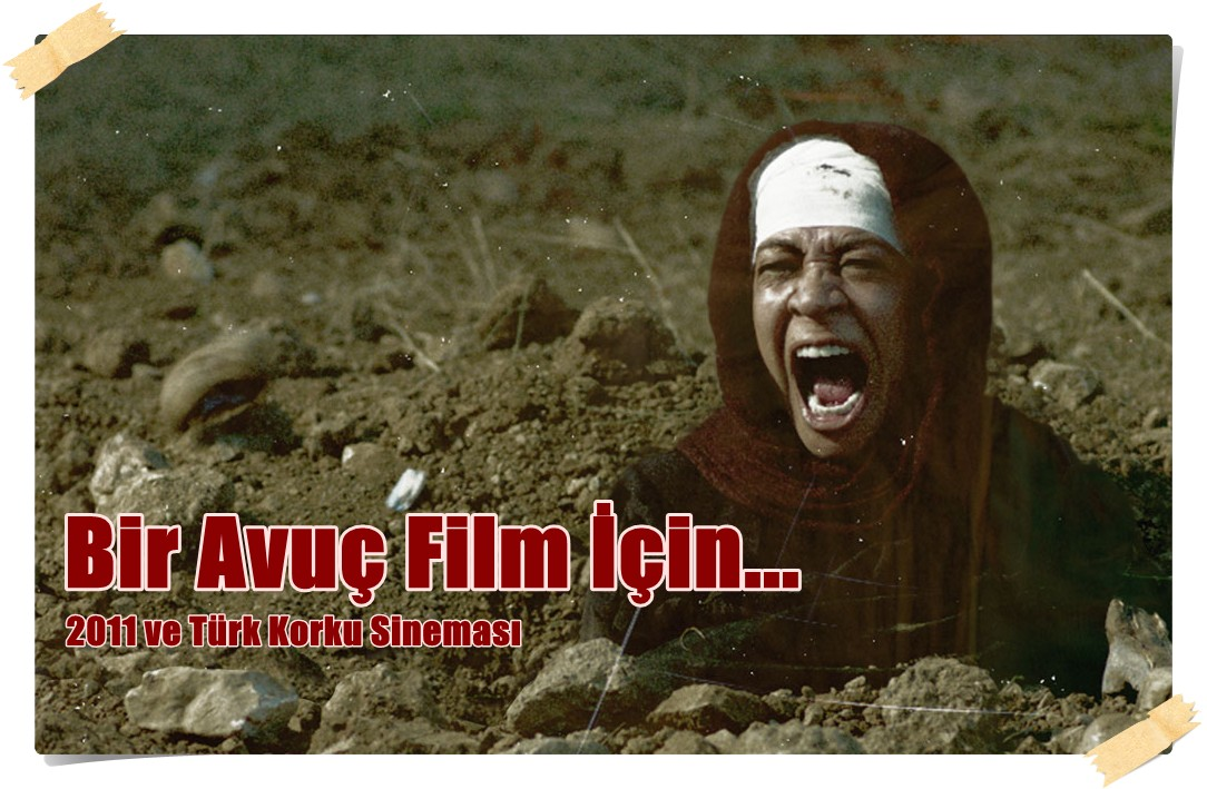 2011 ve Türk Korku Filmleri 1 –
