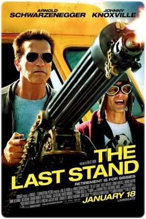 The Last Stand / Geçit Yok (2013) 1 – The Last Stand poster