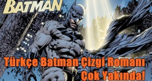 Türkçe Batman Çizgi Romanı Çok Yakında! 10 – Batman comic 1