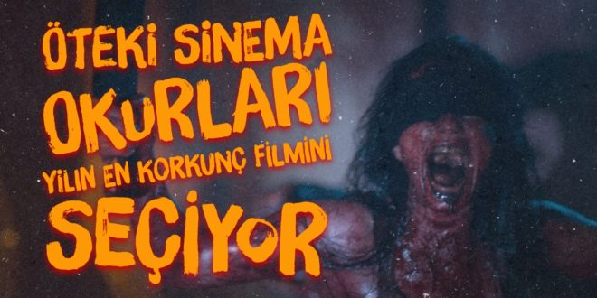 Sinema Kitabı Ödüllü Anket: Yılın En Korkunç Filmini Seçiyoruz! 1 – typorama
