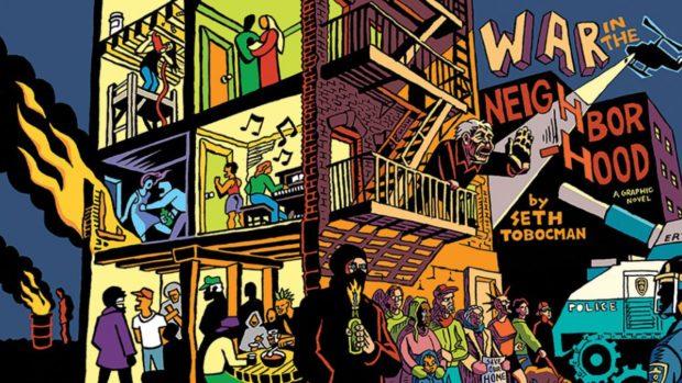 2017'den İz Bırakan Çizgi Romanlar 4 – War in the Neighbourhood Seth Tobocman